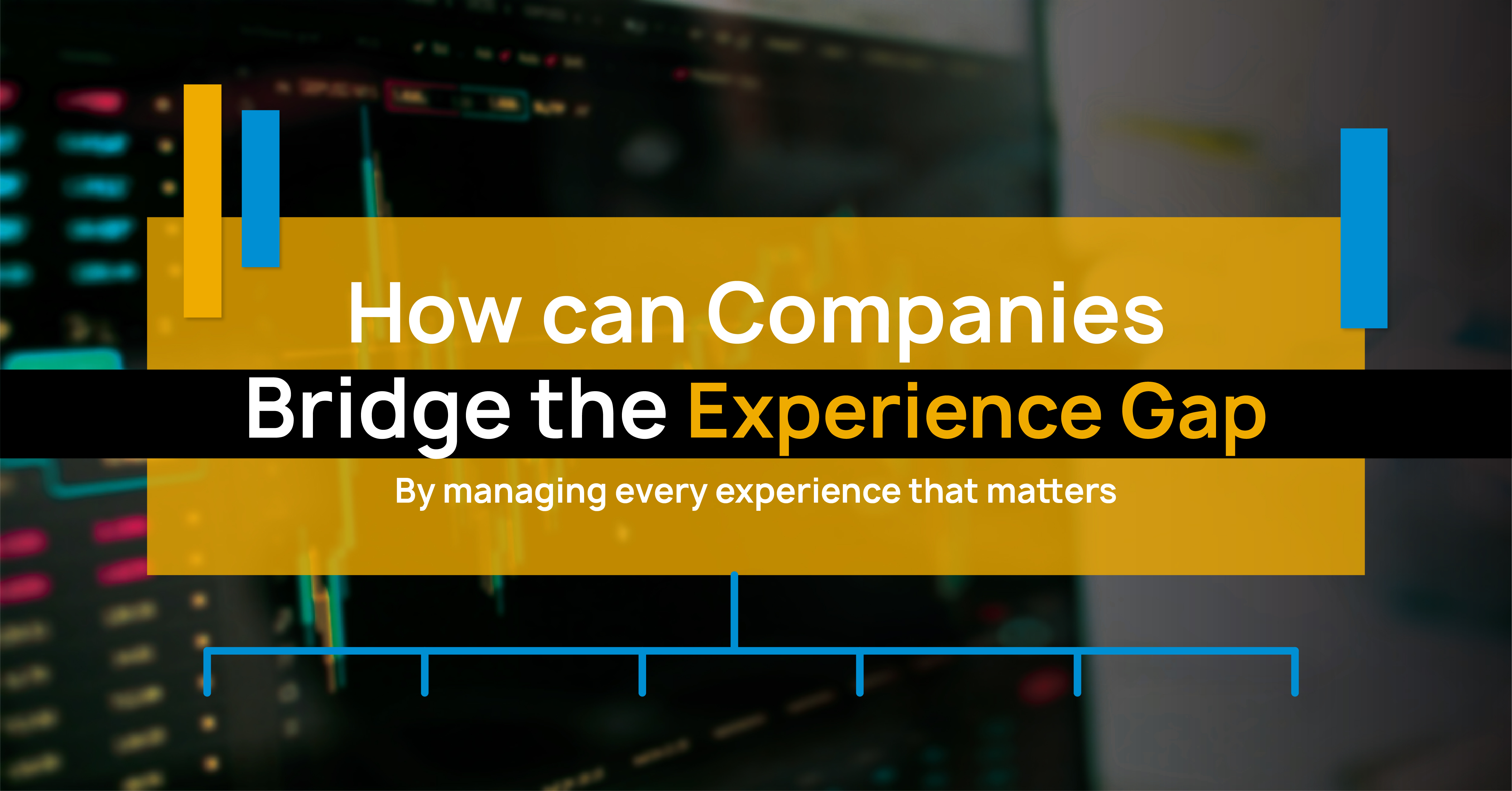 How Can Companies Bridge The Experience Gap?