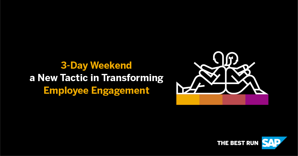 3-Day Weekend A New Tactic In Transforming Employee Engagement